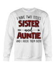 I HAVE TWO TITLES SISTER AND AUNTIE Crewneck Sweatshirt thumbnail