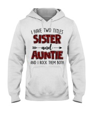 I HAVE TWO TITLES SISTER AND AUNTIE Hooded Sweatshirt tile