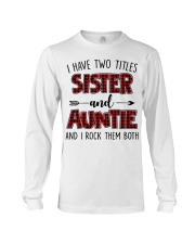 I HAVE TWO TITLES SISTER AND AUNTIE Long Sleeve Tee thumbnail