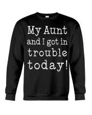 MY AUNT AND I GOT IN TROUBLE TODAY Crewneck Sweatshirt tile