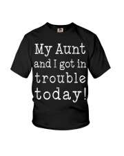 MY AUNT AND I GOT IN TROUBLE TODAY Youth T-Shirt front