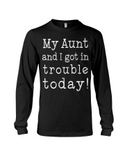 MY AUNT AND I GOT IN TROUBLE TODAY Long Sleeve Tee tile