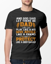GOD SAID LET THERE BE DAD Classic T-Shirt lifestyle-mens-crewneck-front-13