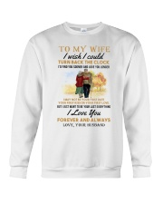 TURN BACK THE CLOCK - LOVELY GIFT FOR WIFE Crewneck Sweatshirt thumbnail