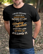 I NEVER DREAMED - AMAZING GIFT FOR FATHER-IN-LAW Classic T-Shirt apparel-classic-tshirt-lifestyle-front-52