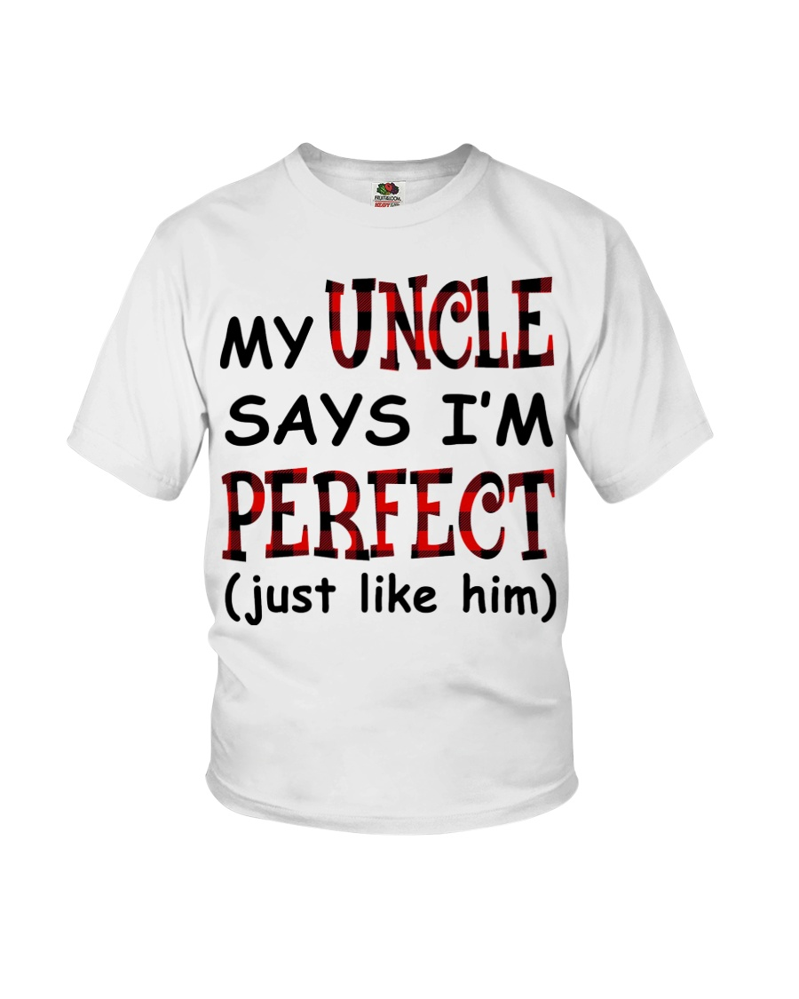 MY UNCLE SAYS I'M PERFECT Youth T-Shirt