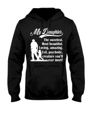 You'll Meet My Sweetest Daughter Hooded Sweatshirt thumbnail
