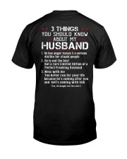 3 THINGS SHOULD KNOW ABOUT MY HUSBAND Classic T-Shirt back