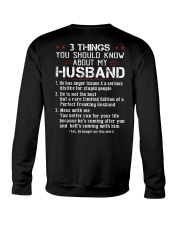 3 THINGS SHOULD KNOW ABOUT MY HUSBAND Crewneck Sweatshirt thumbnail