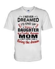 LIVING THE DREAM - LOVELY GIFT FOR DAUGHTER V-Neck T-Shirt thumbnail