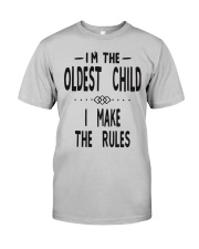 I'm The Oldest Child Classic T-Shirt front