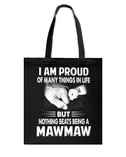Nothing Beats Being A Mawmaw Tote Bag thumbnail