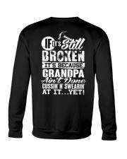IF IT'S STILL BROKEN - PERFECT GIFT FOR GRANDPA Crewneck Sweatshirt thumbnail