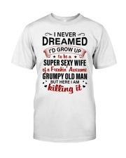 I NEVER DREAMED - LOVELY GIFT FOR WIFE Premium Fit Mens Tee thumbnail