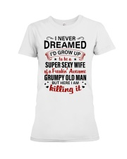 I NEVER DREAMED - LOVELY GIFT FOR WIFE Premium Fit Ladies Tee thumbnail