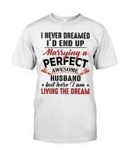 LIVING THE DREAM - LOVELY GIFT FOR WIFE Classic T-Shirt thumbnail