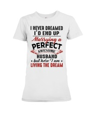 LIVING THE DREAM - LOVELY GIFT FOR WIFE Premium Fit Ladies Tee thumbnail