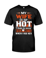 My Wife Is Hot Classic T-Shirt front