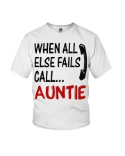 WHEN ALL ELSE FAILS CALL AUNTIE Youth T-Shirt front