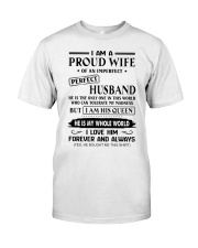 I AM A PROUD WIFE OF AN IMPERFECT PERFECT HUSBAND Classic T-Shirt thumbnail