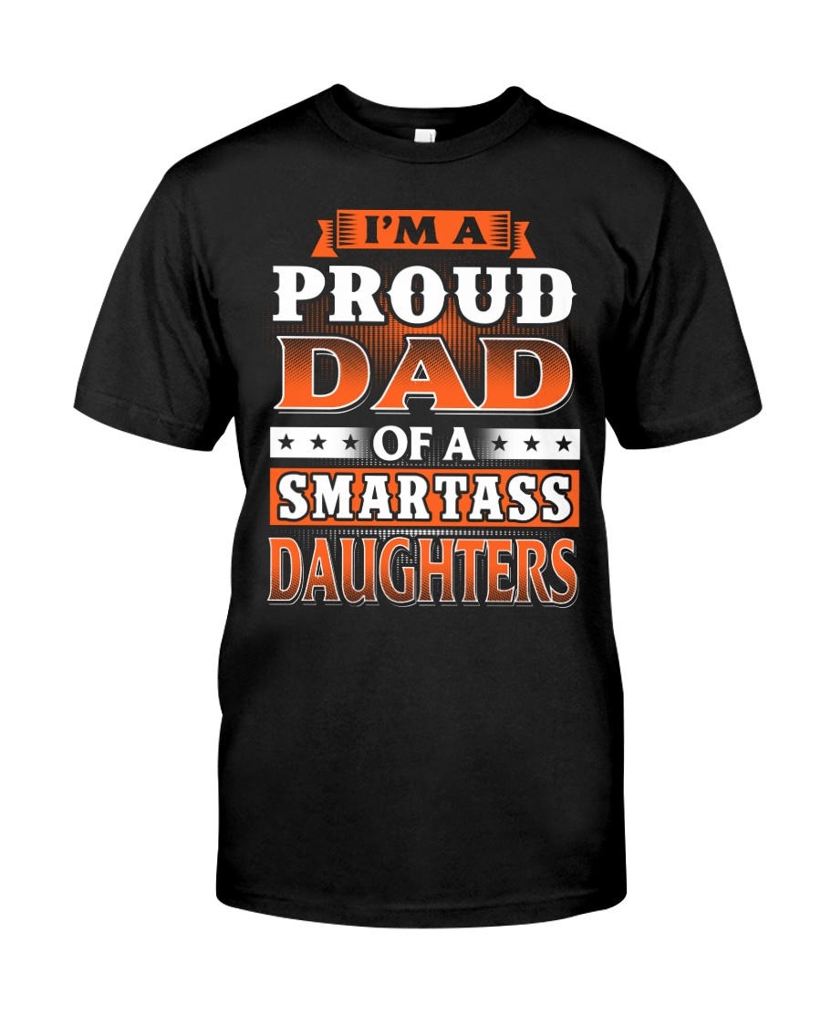 Proud Dad Of A Smartass Daughters Classic T-Shirt