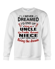 LIVING THE DREAM - LOVELY GIFT FOR UNCLE Crewneck Sweatshirt thumbnail