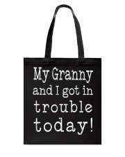 MY GRANNY AND I GOT IN TROUBLE TODAY Tote Bag thumbnail