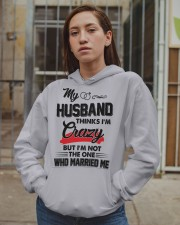 MY HUSBAND THINKS I'M CRAZY Hooded Sweatshirt apparel-hooded-sweatshirt-lifestyle-08