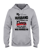 MY HUSBAND THINKS I'M CRAZY Hooded Sweatshirt front