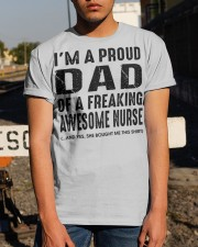 I'M A PROUD DAD OF A FREAKING AWESOME NURSE Classic T-Shirt apparel-classic-tshirt-lifestyle-29