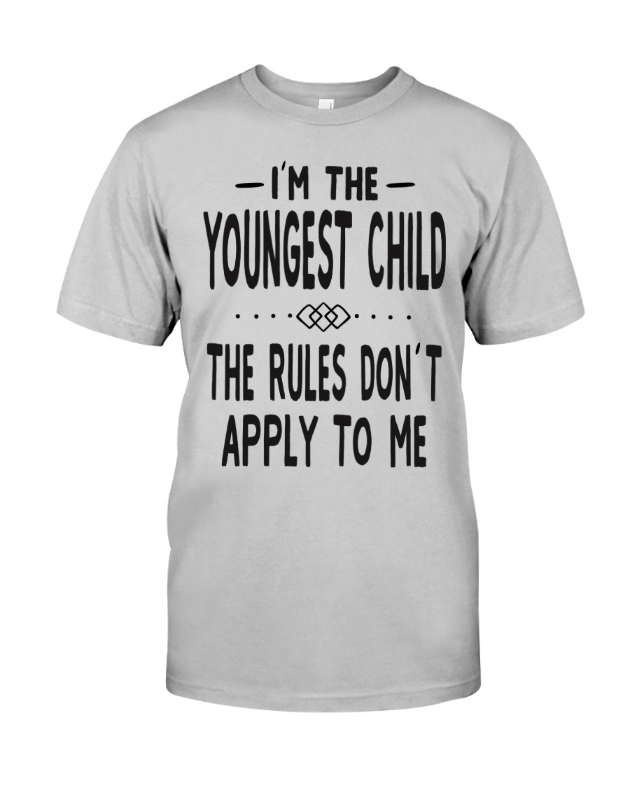 I'm The Youngest Child Classic T-Shirt