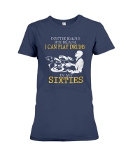 I CAN PLAY DRUMS IN MY SIXTIES  Premium Fit Ladies Tee front