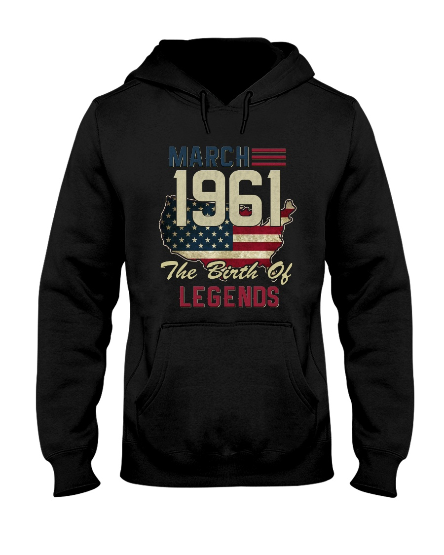 Legends Were Born In March 1961 57th Birthday Gift Hooded Sweatshirt