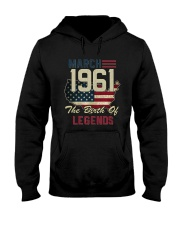 Legends Were Born In March 1961 57th Birthday Gift Hooded Sweatshirt front