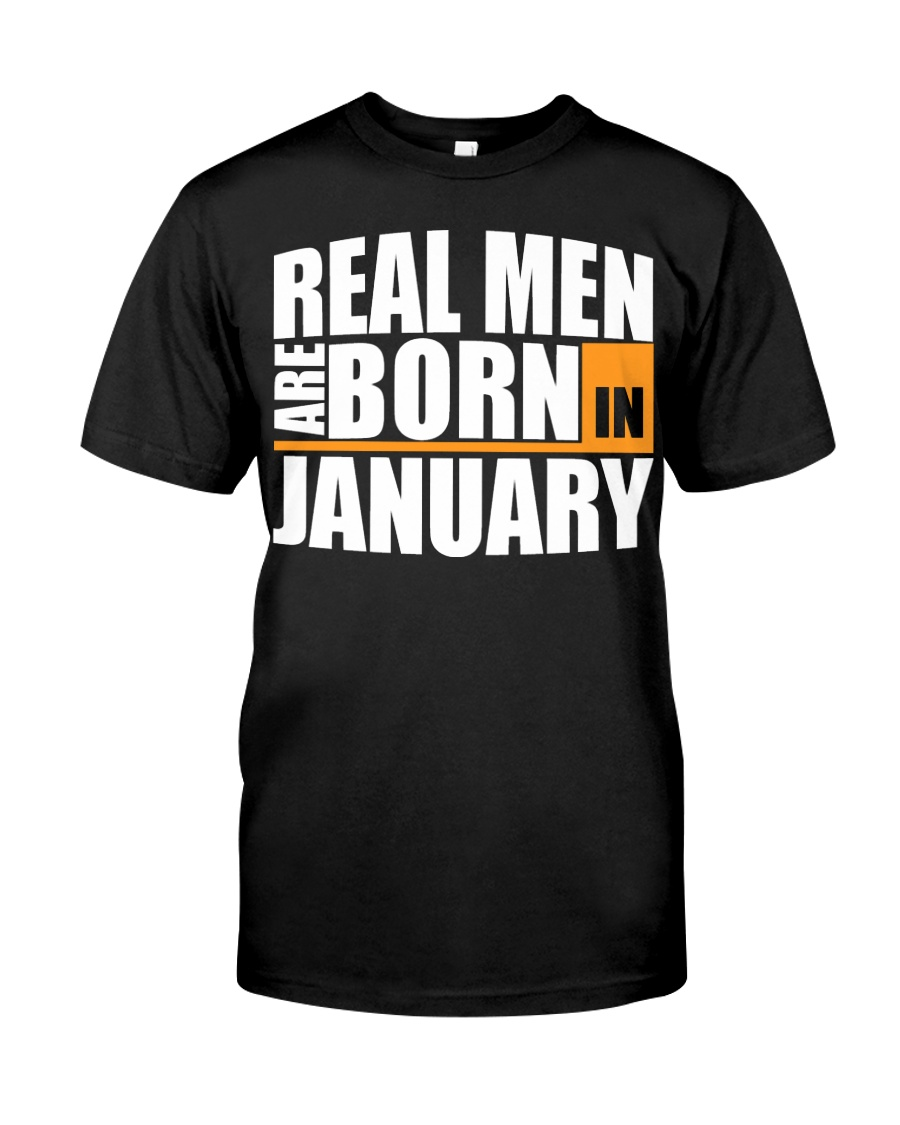 Real Men Are Born In January Birthday T Shirt Premium Fit Mens Tee