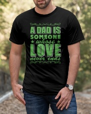 A Dad Is Someone Whose Love Never Ends Classic T-Shirt apparel-classic-tshirt-lifestyle-front-53