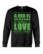 A Dad Is Someone Whose Love Never Ends Crewneck Sweatshirt thumbnail