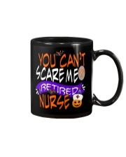 You Can't Scare Me I'm A Retired Nurse Mug Mug front