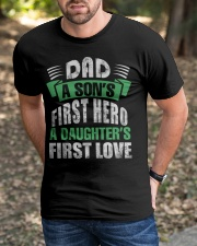 Dad A Son's First Hero A Girl's  First Love Classic T-Shirt apparel-classic-tshirt-lifestyle-front-52