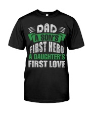 Dad A Son's First Hero A Girl's  First Love Classic T-Shirt front