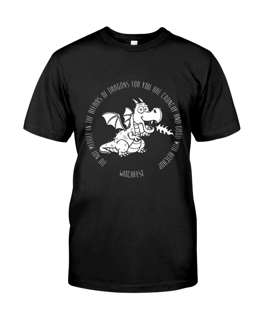 Do Not Mess With Dragons Classic T-Shirt