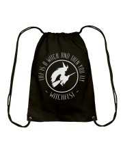 Life is a Witch then you fly Drawstring Bag thumbnail