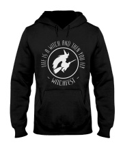 Life is a Witch then you fly Hooded Sweatshirt thumbnail