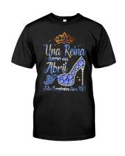UNA REINA ABRIL Classic T-Shirt thumbnail