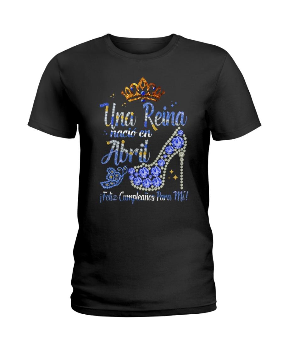 UNA REINA ABRIL Ladies T-Shirt