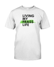 Living my Frass Life Classic T-Shirt front