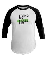 Living my Frass Life Baseball Tee thumbnail