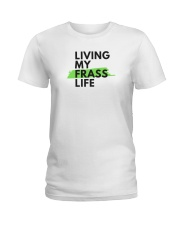 Living my Frass Life Ladies T-Shirt thumbnail