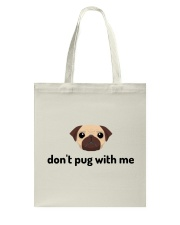 don't pug with me Tote Bag thumbnail