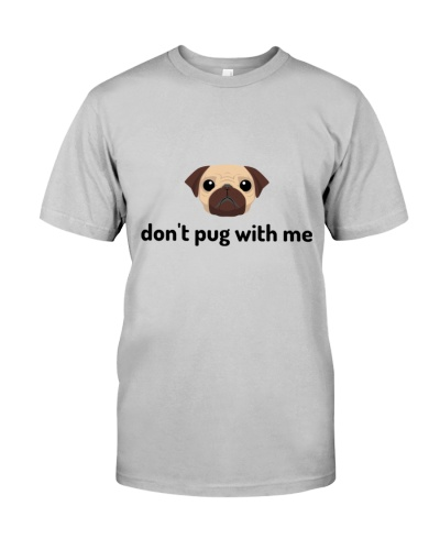 don't pug with me